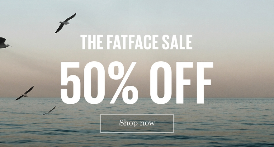 The FatFace Sale. 50% off.